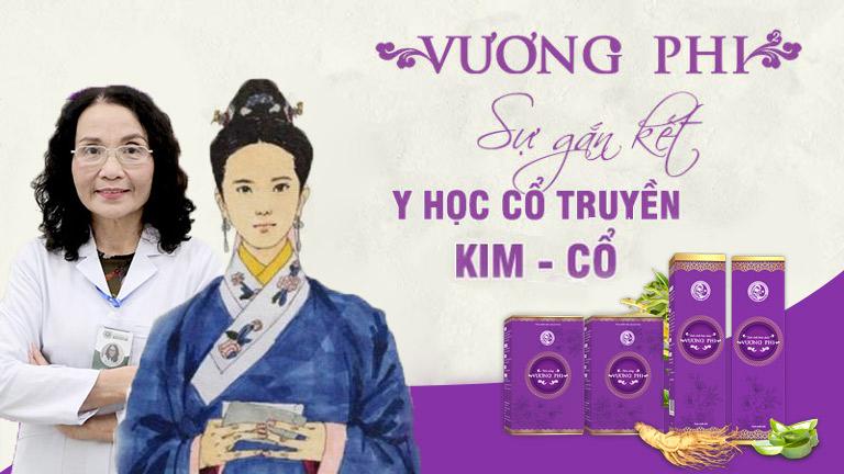 Vương Phi - Sự kết hợp hoàn hảo giữa YHCT và thành tựu khoa học hiện đại